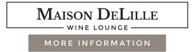 Click for More Info on Maison DeLille Wine Lounge