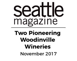 Seattle Magazine DeLille Cellars Chateau Ste. Michelle Pioneering Woodinville Wineries