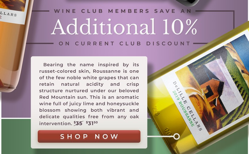 Wine Club Members Save An Additional 10% On Top of Current Club Discount