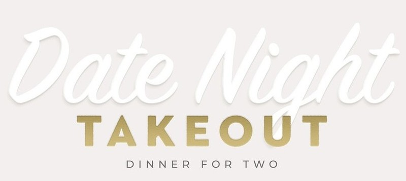 Friday Night Take Out 11.13! Dinner For two