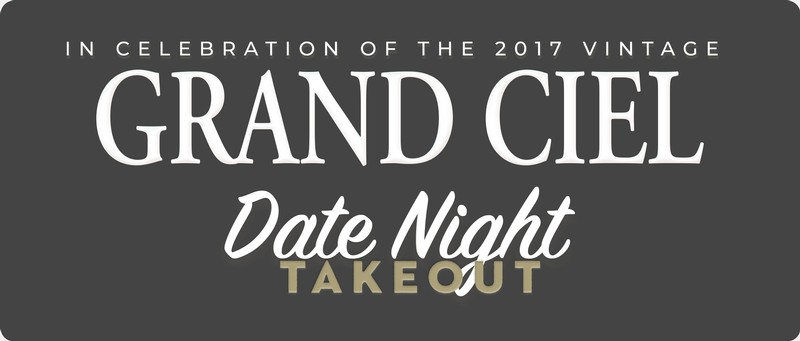 Grand Ciel Release Date Night Take Out 9.25! Dinner For two Plus Side by Side Tastings!