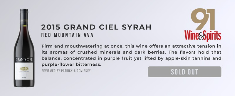 2015 Grand Ciel Syrah 91 Points