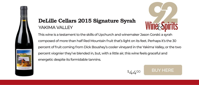 Delille Cellars 2015 Yakima Valley Signature Syrah 92. Buy Here!
