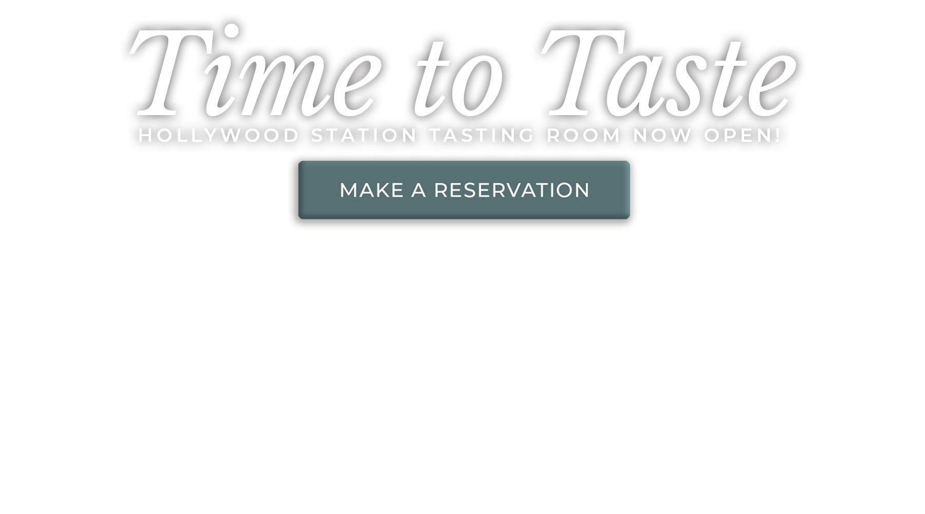 Time to Taste- Hollywood Station tasting room now open. Make a Reservation