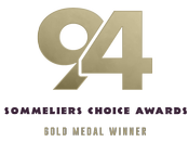 94 Points Sommeliers Choice Awards Gold Medal Winner