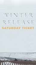 Winter Release Saturday Ticket Image
