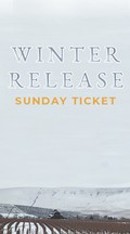 Winter Release Sunday Ticket Image